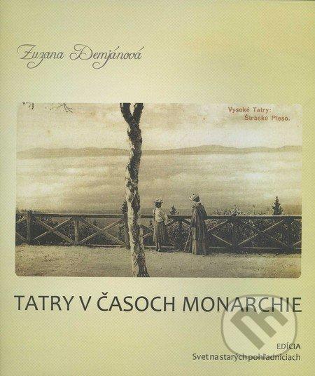 Tatry v časoch monarchie - Zuzana Demjánová