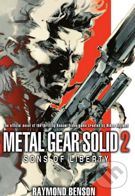 Metal Gear Solid 2: The Novel: Sons of Liberty - Raymond Benson