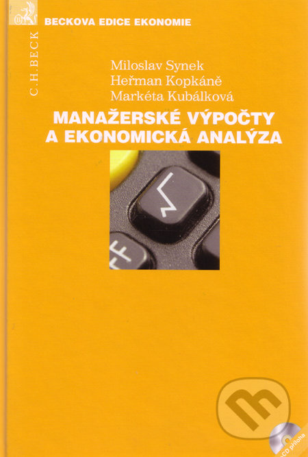 Manažerské výpočty a ekonomická analýza + CD - Miloslav Synek, Heřman Kopkáně, Markéta Kubálková
