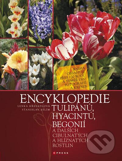 Encyklopedie tulipánů, hyacintů, begonií - Lenka Křesadlová, Stanislav Vilím