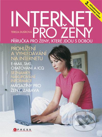 Internet pro ženy - 3. aktualizované a rozšířené vydání - Tereza Dusíková
