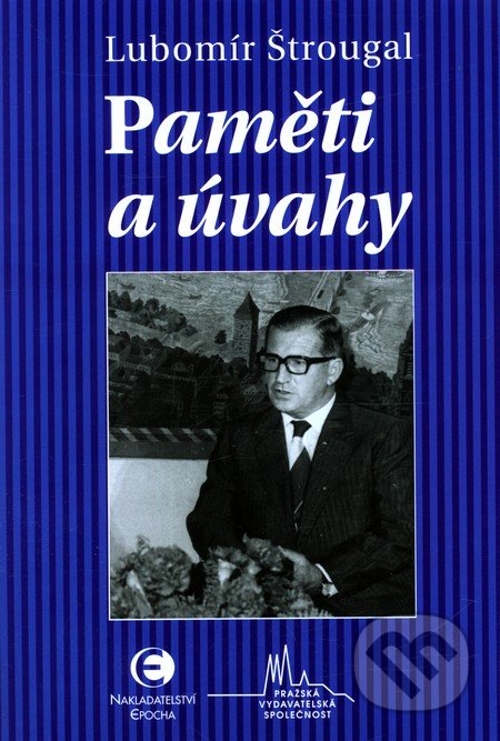 Paměti a úvahy - Lubomír Štrougal