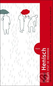O touze stát se indiánem - Peter Henisch