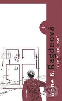 Topoly Berlínské - Anne Birkefeldt Ragdeová