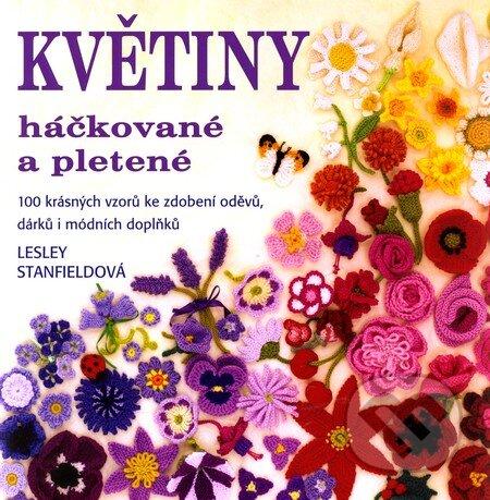 Květiny háčkované a pletené - Lesley Stanfieldová