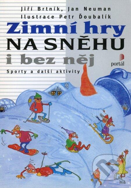 Zimní hry na sněhu i bez něj - Jiří Brtník, Jan Neuman
