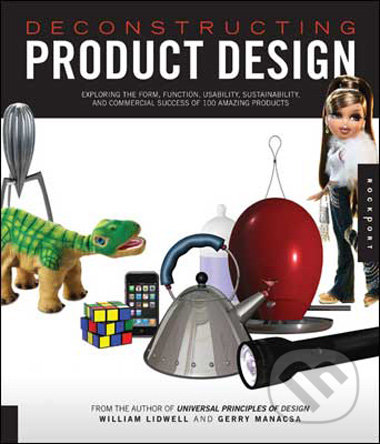 Deconstructing Product Design - William Lidwell, Gerry Manacsa