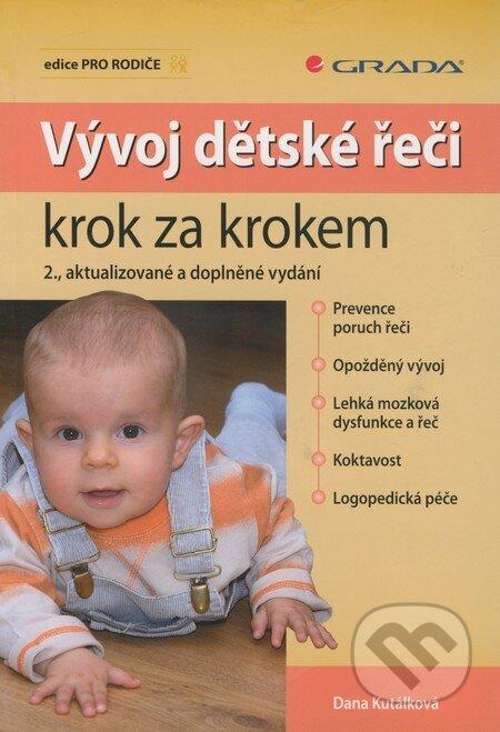 Vývoj dětské řeči krok za krokem - Dana Kutálková