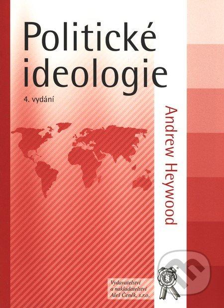Aleš Čeněk Politické ideologie - Andrew Heywood