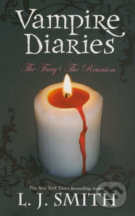The Vampire Diaries: The Fury + The Reunion - L.J. Smith