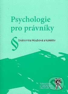Psychologie pro právníky - Drahomíra Houbová