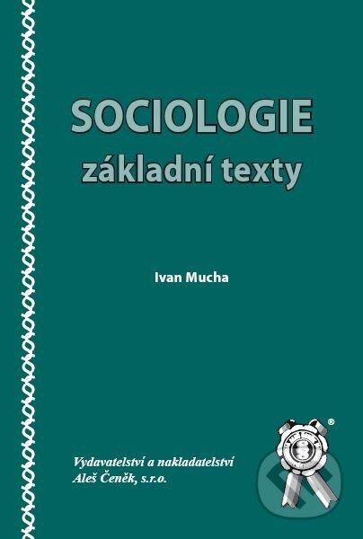 Aleš Čeněk Sociologie - základní texty - Ivan Mucha