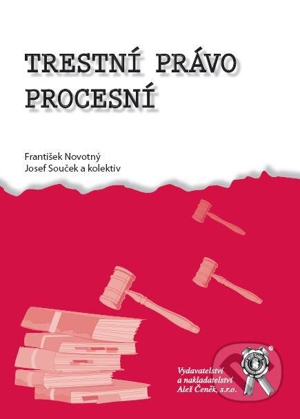 Trestní právo procesní - František Novotný, Josef Souček a kol.