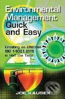 Environmental Management Quick and Easy - Joe Kausek