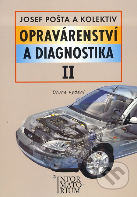 Opravárenství a diagnostika II - Josef Pošta a kol.