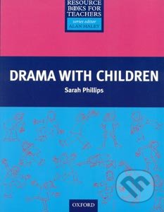 Primary Resource Books for Teachers: Drama with Children - Sarah Phillips