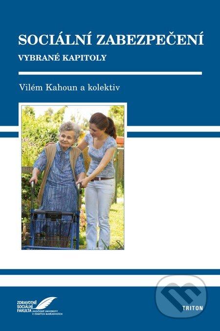 Sociální zabezpečení - Vilém Kahoun a kol.