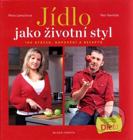 Jídlo jako životní styl - Petr Havlíček, Petra Lamschová