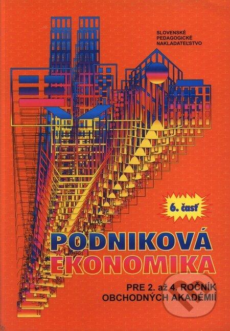 Podniková ekonomika pre 2. až 4. ročník obchodných akadémií 6 -