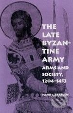 The Late Byzantine Army - Mark C. Bartusis