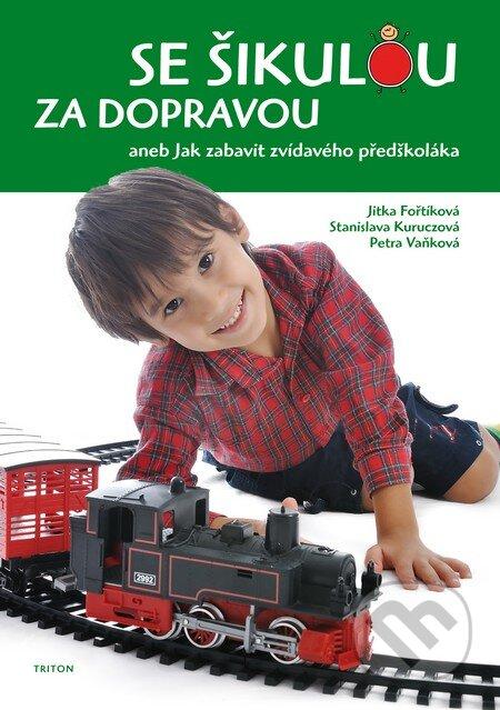 Se šikulou za dopravou - Jitka Fořtíková, Stanislava Kuruczová, Petra Vaňková