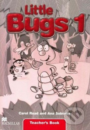 Little Bugs 1 - Teacher\'s Book - Carol Read, Ana Soberón