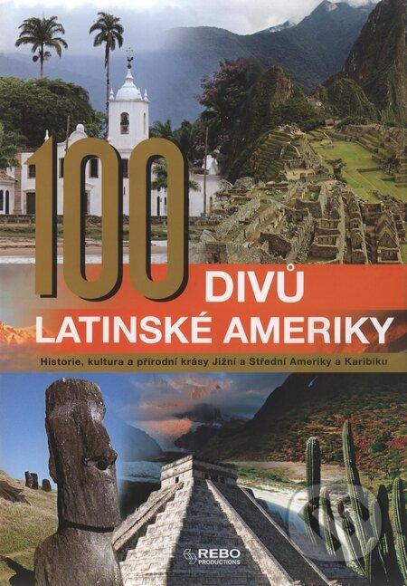 100 divů Latinské Ameriky - Kolektív autorov