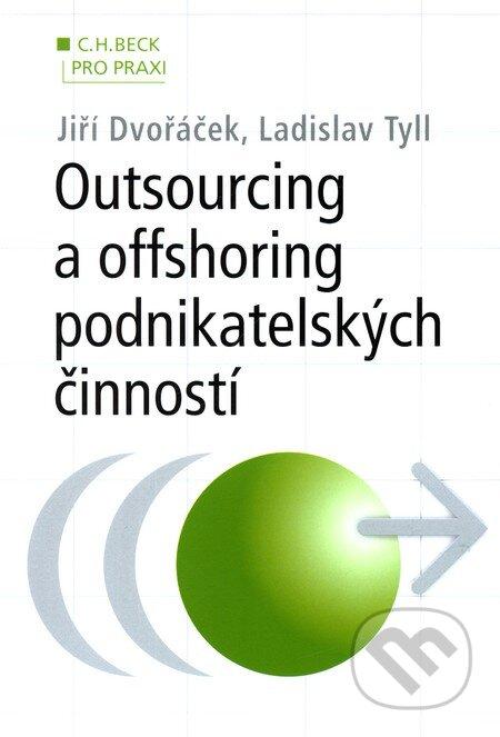 Outsourcing a offshoring podnikatelských činností - Jiří Dvořáček, Ladislav Tyll