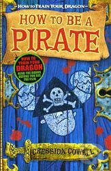 How to be a Pirate\'s Dragon - Cressida Cowell