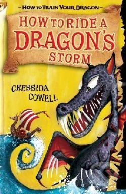 How to Ride a Dragon's Storm: Book 7: Bk. 6 (How To Train Your Dragon), Cowell,