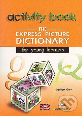The Express Picture Dictionary for Young Learners: Student\'s and Activity Student\'s - Elizabeth Gray