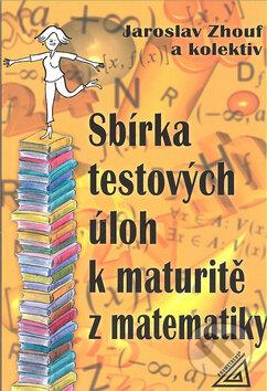 Sbírka testových úloh k maturitě z matematiky - Náhled učebnice