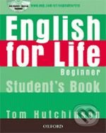 English for Life - Beginner - Student\'s Book - Tom Hutchinson