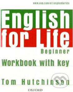 English for Life - Beginner - Workbook with Key - Tom Hutchinson