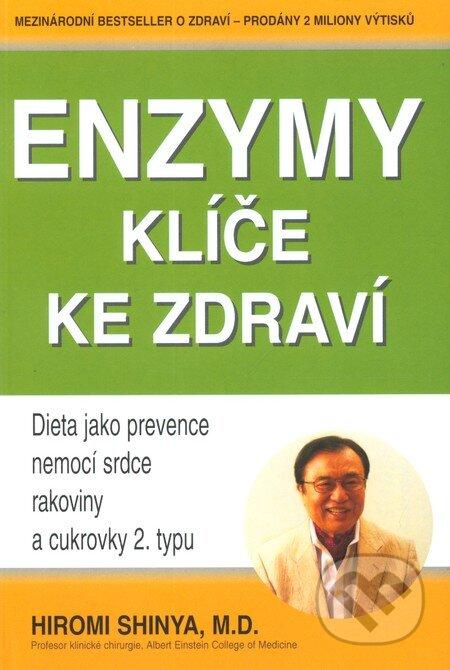 Enzymy - Klíč ke zdraví - Hiromi Shinya