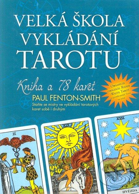 Velká škola vykládání tarotu - Paul Fenton-Smith