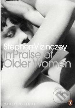 In Praise of Older Women - Stephen Vizinczey