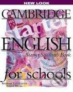 Cambridge English for Schools - Starter - Andrew Littlejohn, Diana Hicks