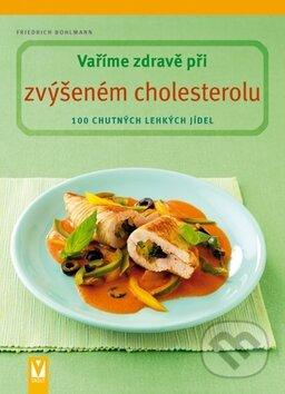 Vaříme zdravě při zvýšeném cholesterolu - Friedrich Bohlmann