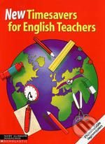 New Timesavers for English Teachers - Camilla Punja, Cheryl Pelteret