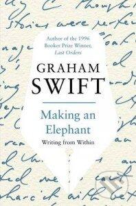 Making an Elephant - Graham Swift