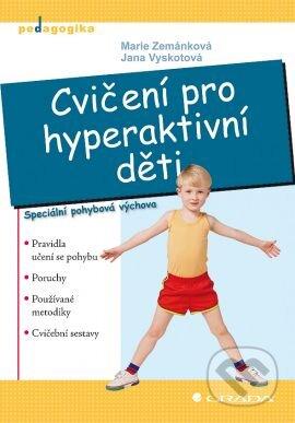 Cvičení pro hyperaktivní děti - Marie Zemánková, Jana Vyskotová