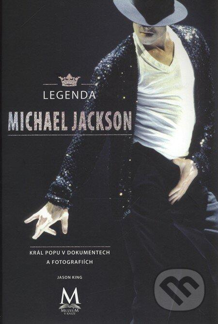 Legenda Michael Jackson - král popu v dokumentech a fotografiích -