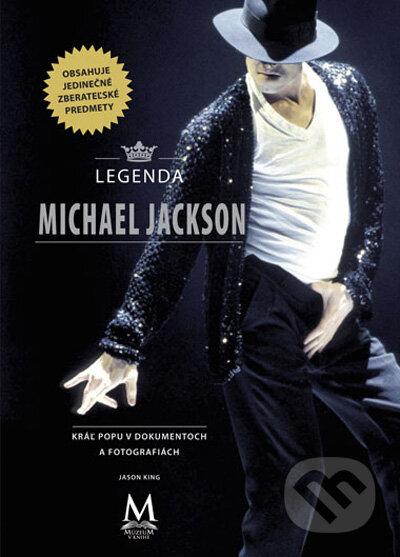 Legenda Michael Jackson - kráľ popu v dokumentoch a fotografiách -