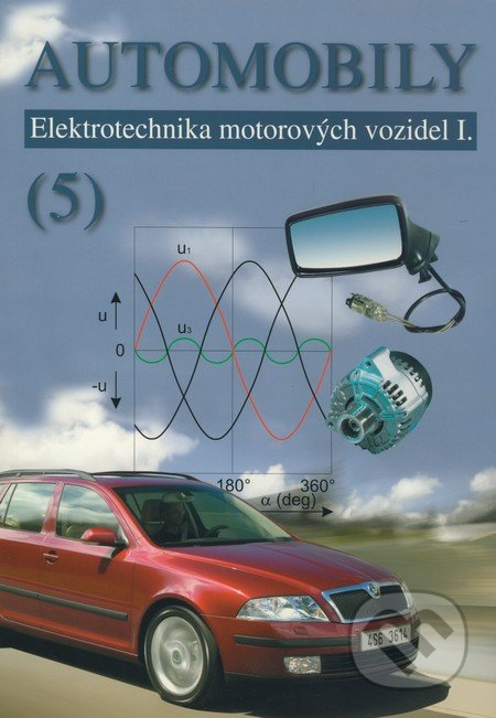 Automobily (5) - Zdeněk Jan, Bronislav Ždánský, Jindřich Kubát