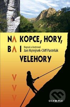 Na kopce, hory, ba i velehory - Jan Hanýsek-Cliff Pastrňák