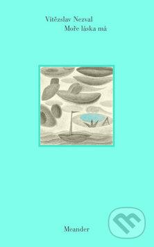 Moře láska má - Vítězslav Nezval