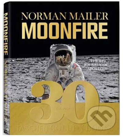 Norman Mailer - MoonFire. The Epic Journey of Apollo 11 - Norman Mailer