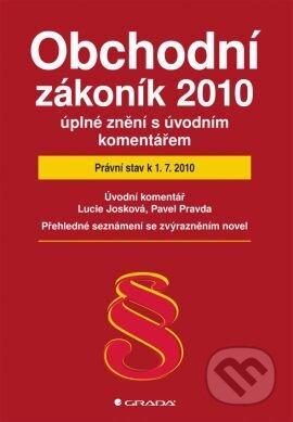 Obchodní zákoník 2010 – úplné znění s úvodním komentářem - Lucie Josková, Pavel Pravda