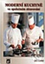 Moderní kuchyně ve společném stravování - Jiří Černý
